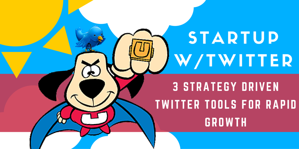 Twitter Tools for Startup Growth